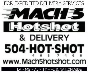 Mach 5 HotShot & Delivery, (504)HOT-SHOT - Expedited Delivery Service to and from LA, MS, AL, TX, FL & NATIONWIDE